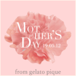母の日~Mother's Day 2019.05.12~from gelato pique<ジェラートピケ>